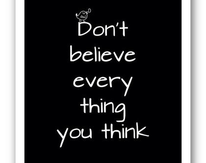 פוסטר 30/40 | Don't believe every thing u think