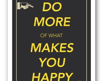 פוסטר 30/40 | Do more of what makes u happy