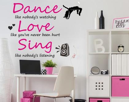 מדבקת קיר לחדר ילדים   תרקדי-תאהבי-תשירי   Dance-Love-Sing   מדבקות מעוצבות לבית