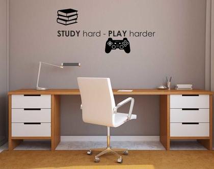 STUDY hard - PLAY harder  מדבקות קיר לבית   מדבקת קיר לעיצוב הבית  מדבקות קיר לחלל הבית   מדבקת קיר לחדר ילדים   מדבקת קיר לחדר נוער
