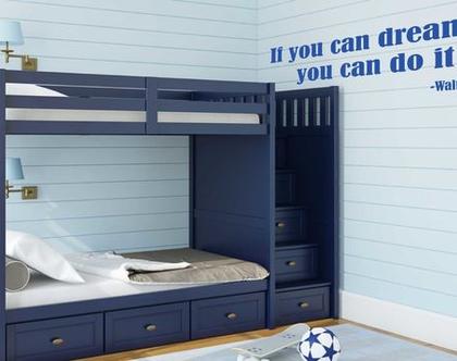 If you can dream it   מדבקות קיר לבית   מדבקת קיר לעיצוב הבית  מדבקות קיר לחלל הבית   מדבקת קיר לחדר ילדים   מדבקת קיר לחדר נוער