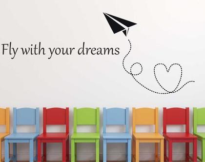 Fly with your dreams   מדבקת קיר לחדר ילדים   מדבקות מעוצבות לבית   אותיות דביקות
