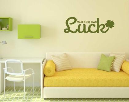מדבקת קיר MAKE YOUR OWN LUCK   מדבקות קיר לבית   מדבקת קיר לעיצוב הבית  מדבקות קיר לחלל הבית   מדבקת קיר לחדר ילדים   מדבקת קיר לחדר נוער