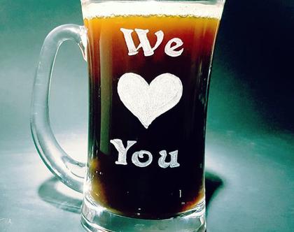 WE LOVE YOU, אוהבים אותך, כוס בירה עם חריטה בעבודת יד - שירן לביא שוחט| shiranlavishohat.com | 052-8339640