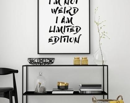 I'M LIMITED EDITION | פוסטר שחור לבן | עיצוב הבית | מינימליסטי | פוסטר השראה | פוסטר למשרד | עיצוב סקנדינבי | שחור ולבן