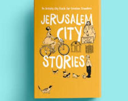Jerusalem City Stories ירושלים | סיפורי עיר - מדריך טיולים מאוייר