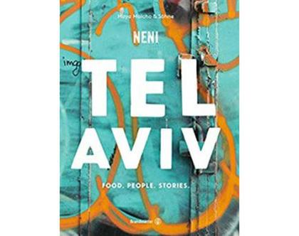 Tel Aviv: Food. People. Stories. / NENI תל אביב - ספר אוכל ואנשים