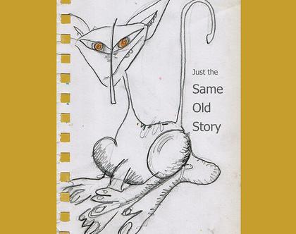 """חתול S.O.S - רישום חופשי של דמות חתול, מחייך בערמומיות. מעובד דיגטלית בתוספת המילים """"Same Old Story"""", ומוצמד לרקע בצבע חרדל."""