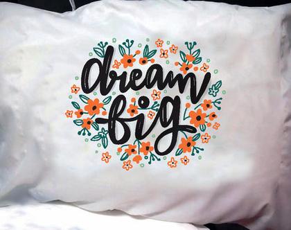 הדפסה על ציפית לכרית - דגם Dream big