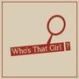 ?Who's That Girl   משחק למסיבת רווקות   מתנות למסיבת רווקות