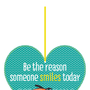 Be the reason someone's smiles today - תליון לב