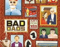 Bad Dads: Art Inspired by the Films of Wes Anderson - אמנות