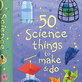 fifty science things to make and do